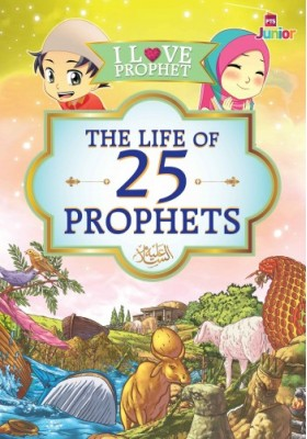 I Love Prophet: The Life of 25 Prophets