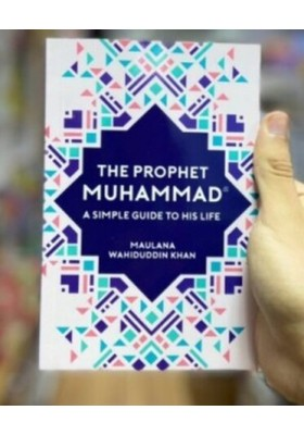 Prophet Muhammad: A Simple Guide to His Life (GOODWORD)