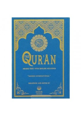 The Quran : Arabic Text with English Meaning (Saheeh International) by Noor International