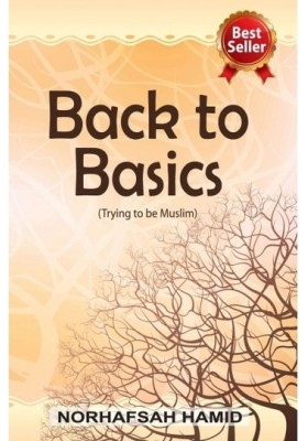 BACK TO BASICS (TRYING TO BE MUSLIM)
