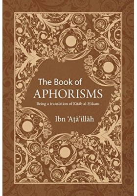 The Book of Aphorisms - being a translation of Kitab al-Hikam