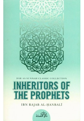 Inheritors Of The Prophets - Ibn Rajab Al-Hanbali