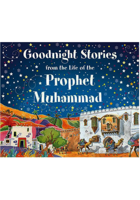 Goodnight Stories from the Life of the Prophet Muhammad (HARDCOVER)